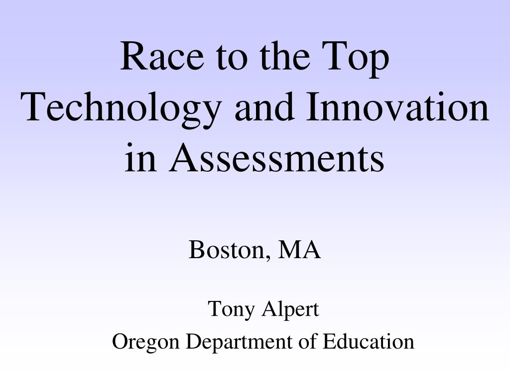 race to the top technology and innovation in assessments boston ma l.