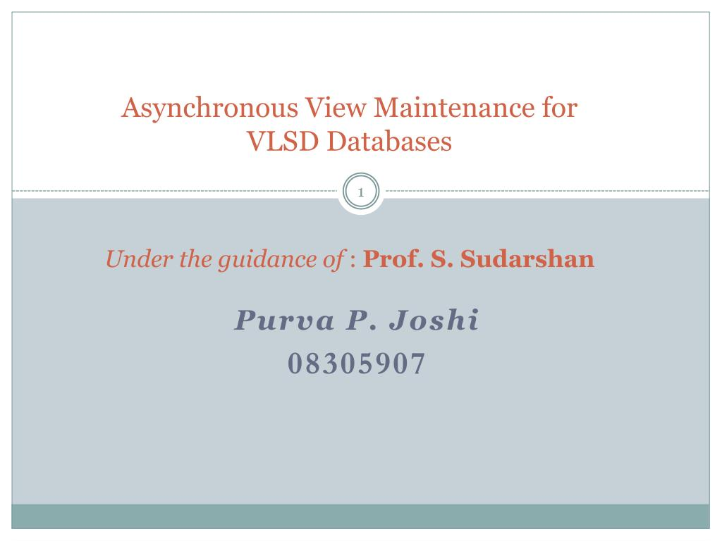 asynchronous view maintenance for vlsd databases under the guidance of prof s sudarshan l.