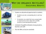 why do organics recycling educational benefits