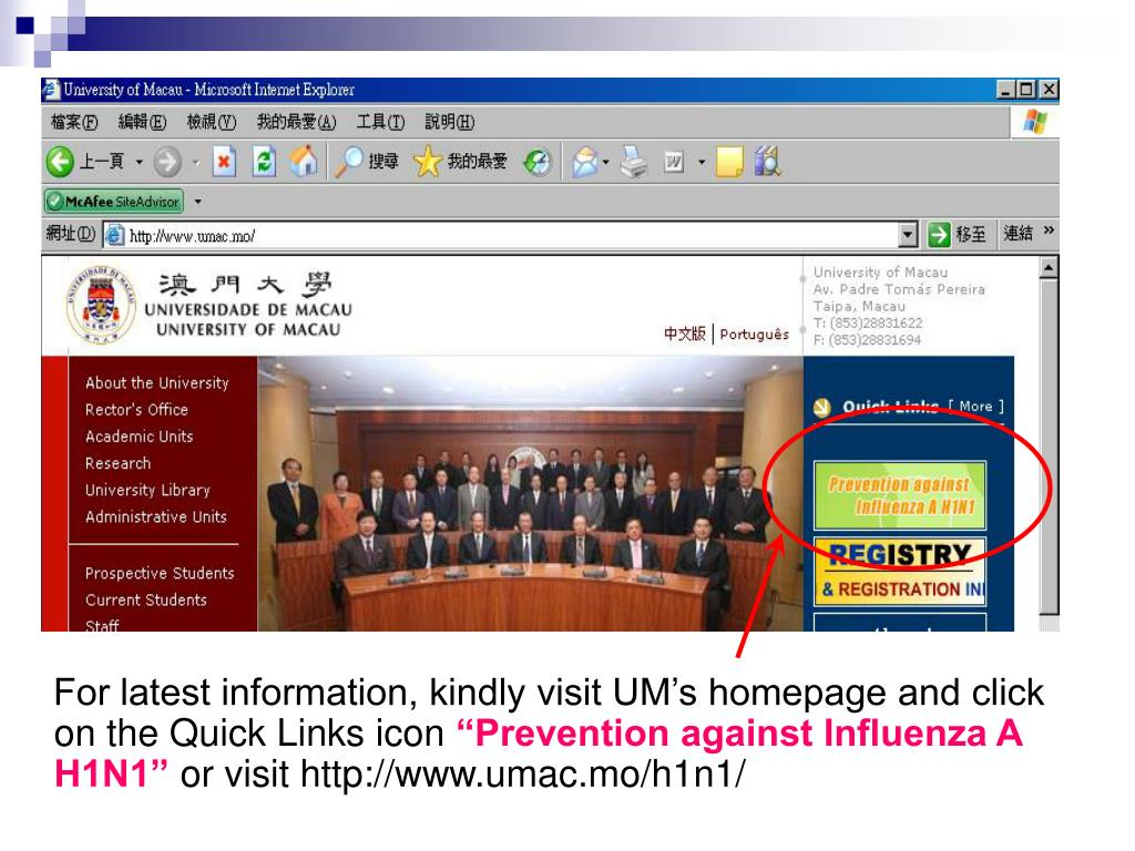 For latest information, kindly visit UM's homepage and click on the Quick Links icon