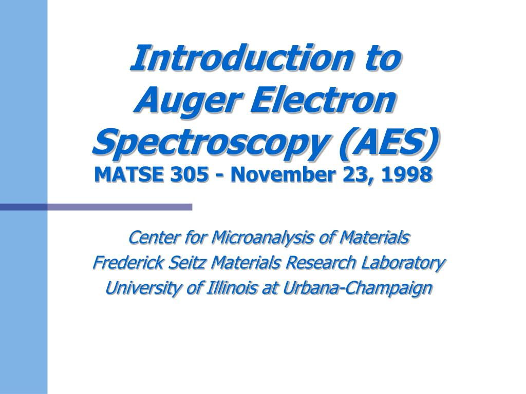 introduction to auger electron spectroscopy aes matse 305 november 23 1998 l.