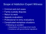 scope of addiction expert witness