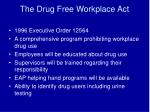 the drug free workplace act
