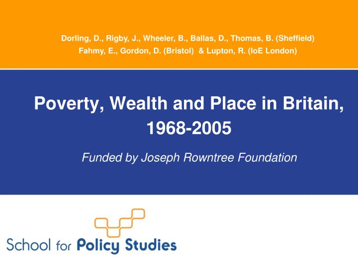 poverty wealth and place in britain 1968 2005 funded by joseph rowntree foundation n.