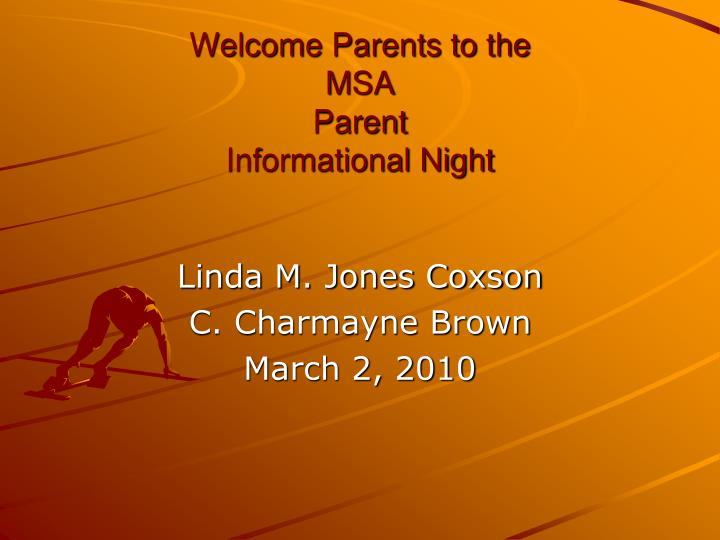 welcome parents to the msa parent informational night n.