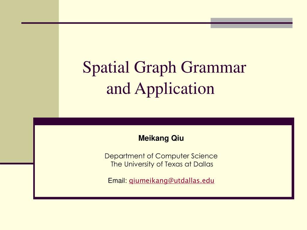 spatial graph grammar and application l.