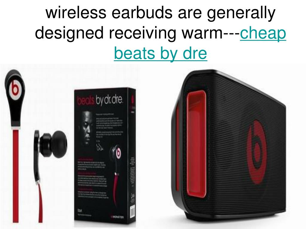 wireless earbuds are generally designed receiving warm cheap beats by dre l.