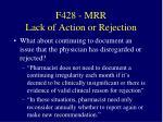f428 mrr lack of action or rejection1