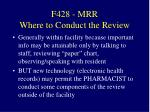 f428 mrr where to conduct the review