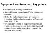 equipment and transport key points