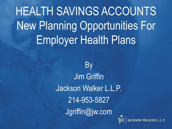 health savings accounts new planning opportunities for employer health plans n.