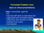 formulate problem lists base on clinical presentations