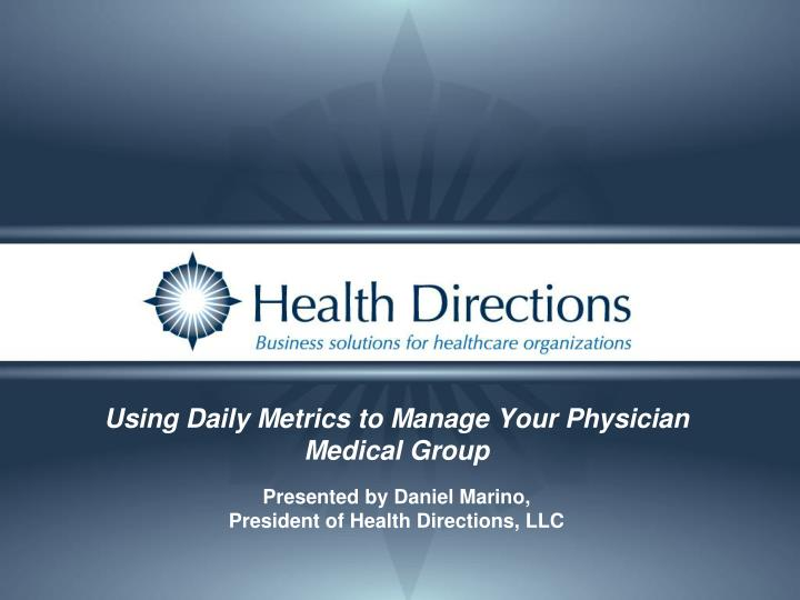 using daily metrics to manage your physician medical group n.