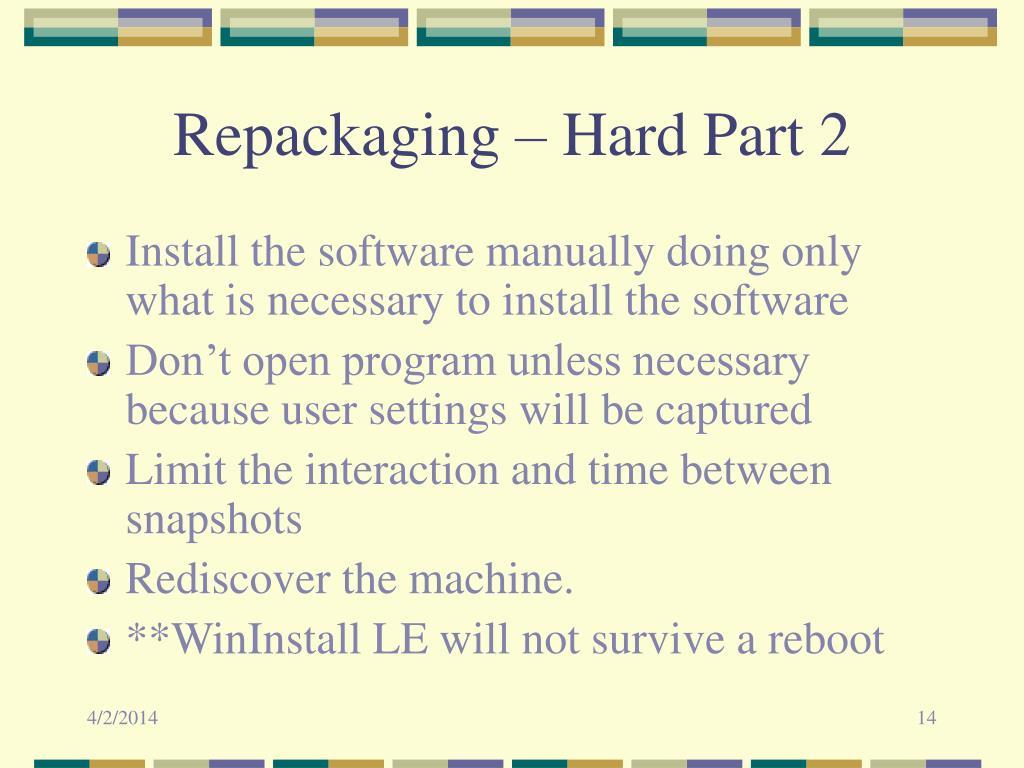 Repackaging – Hard Part 2