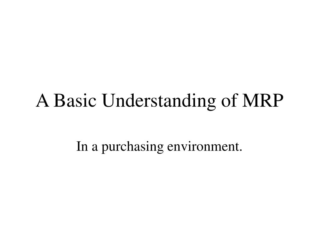 a basic understanding of mrp l.