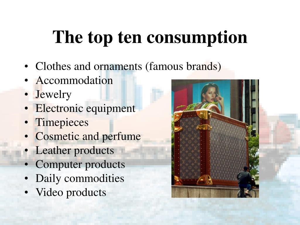 The top ten consumption