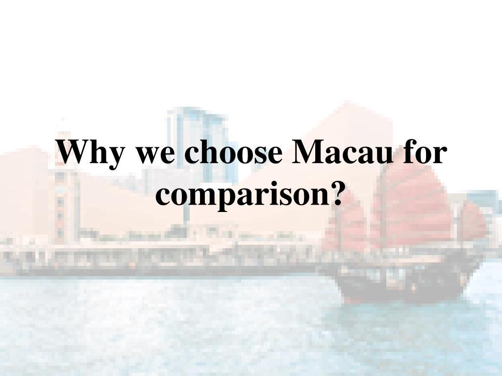 Why we choose Macau for