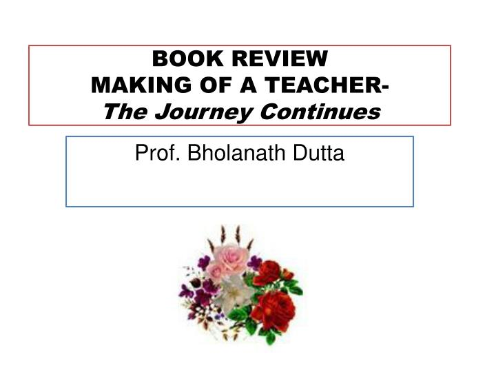 book review making of a teacher the journey continues n.