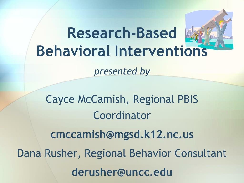 research based behavioral interventions presented by l.