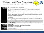 windows multipoint server 2010 education positioning launching in nov 2009