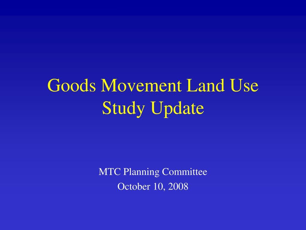 goods movement land use study update l.
