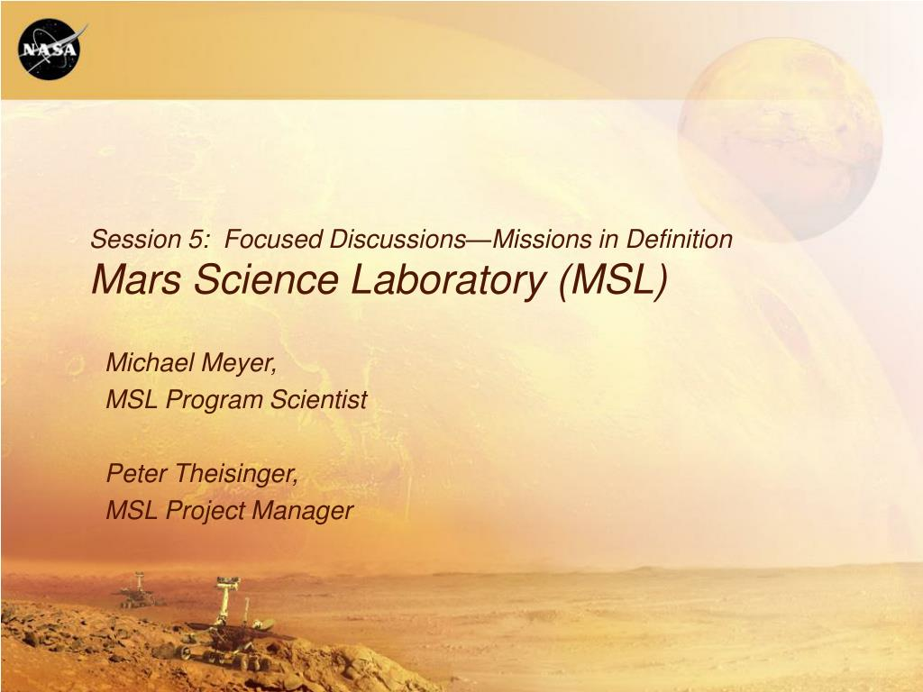 session 5 focused discussions missions in definition mars science laboratory msl l.