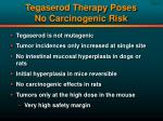 tegaserod therapy poses no carcinogenic risk