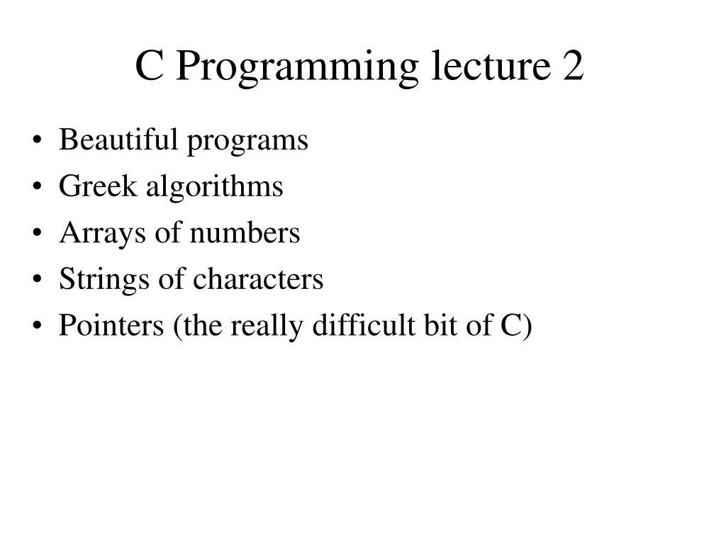 c programming lecture 2 l.