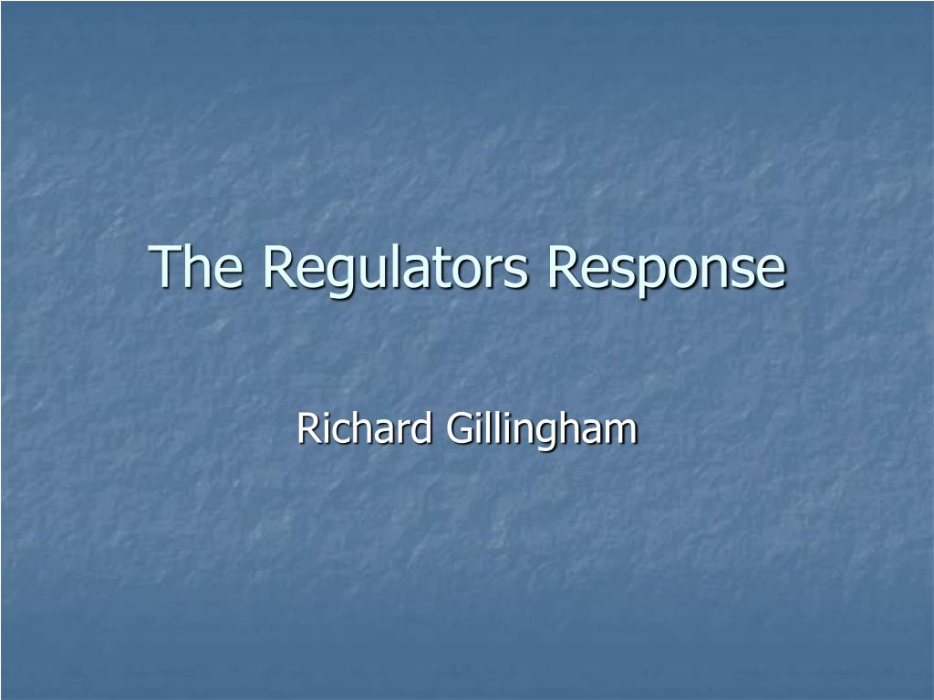 the regulators response l.