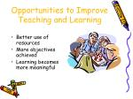 opportunities to improve teaching and learning