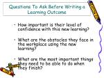 questions to ask before writing a learning outcome55