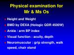 physical examination for mr ms os
