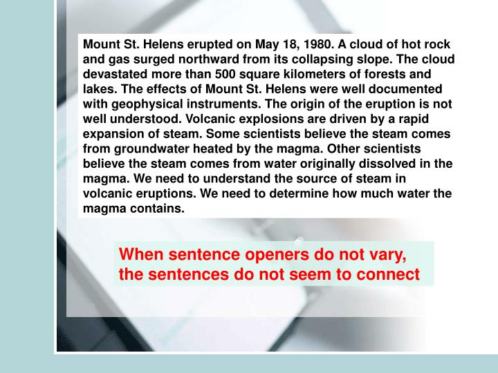 Mount St. Helens erupted on May 18, 1980. A cloud of hot rock