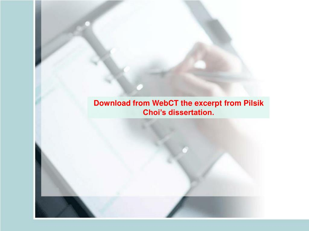 Download from WebCT the excerpt from Pilsik Choi's dissertation.