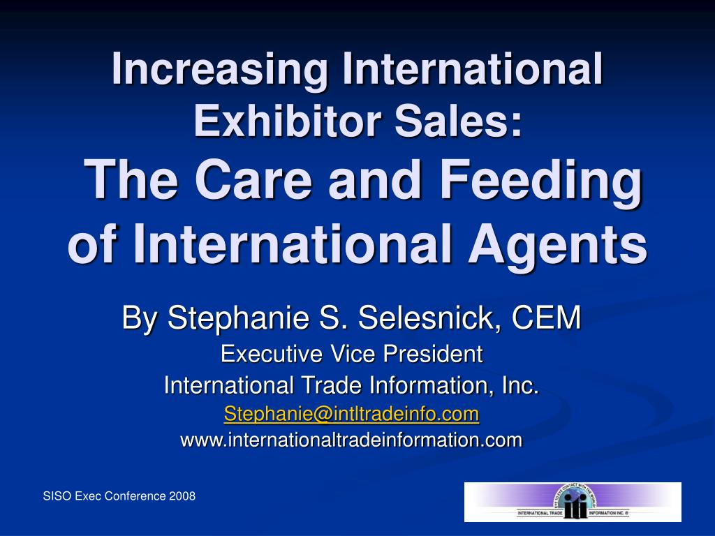increasing international exhibitor sales the care and feeding of international agents l.