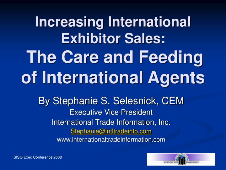 Increasing international exhibitor sales the care and feeding of international agents
