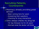 recruiting patients counterpoints
