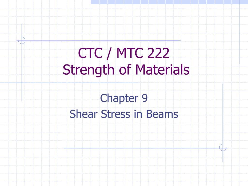 ctc mtc 222 strength of materials l.