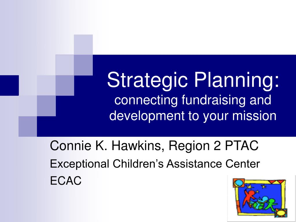 strategic planning connecting fundraising and development to your mission l.