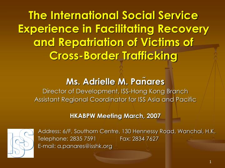 The International Social Service Experience in Facilitating Recovery and Repatriation of Victims of