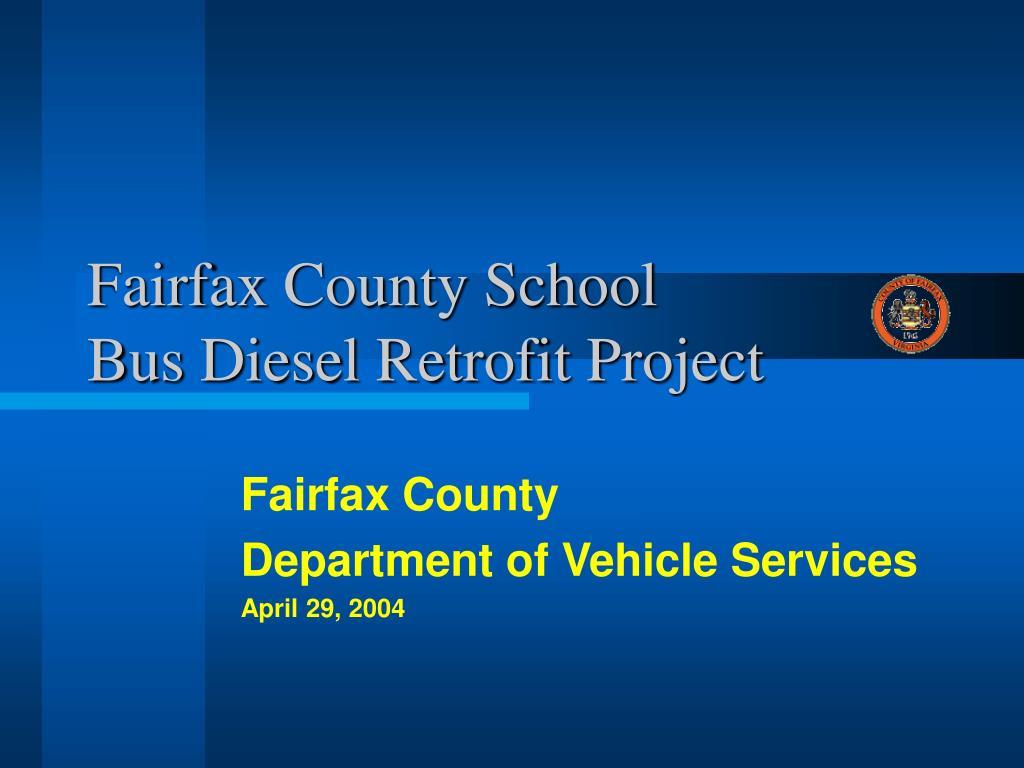 fairfax county school bus diesel retrofit project l.