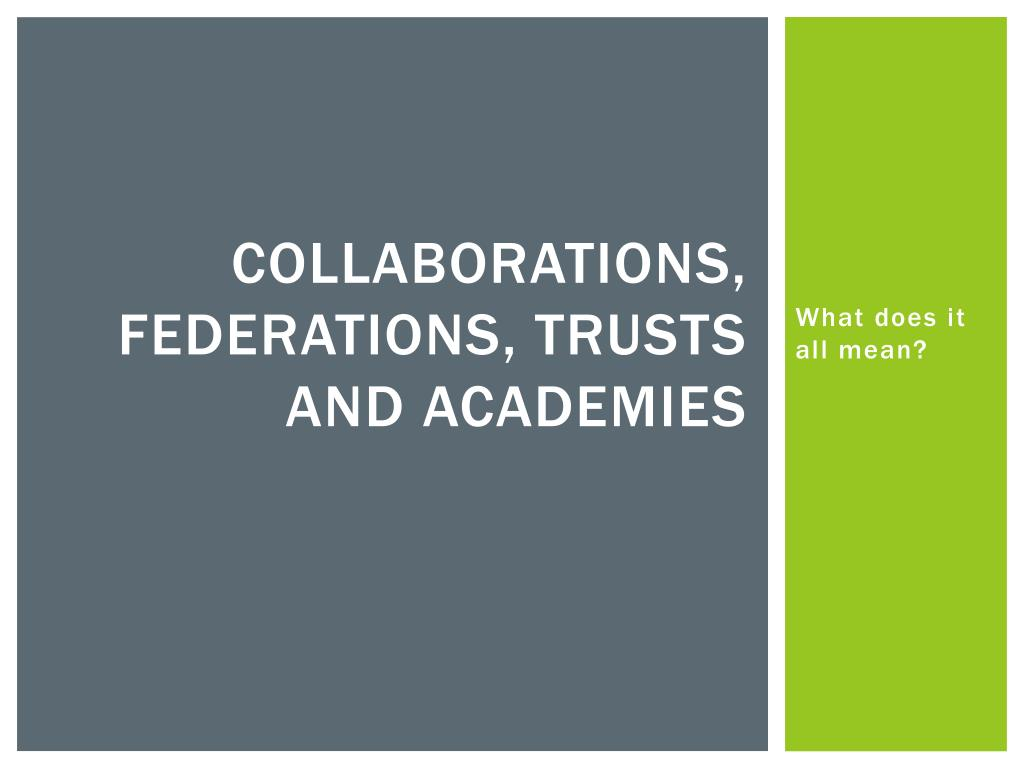 collaborations federations trusts and academies l.