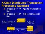 x open distributed transaction processing standard