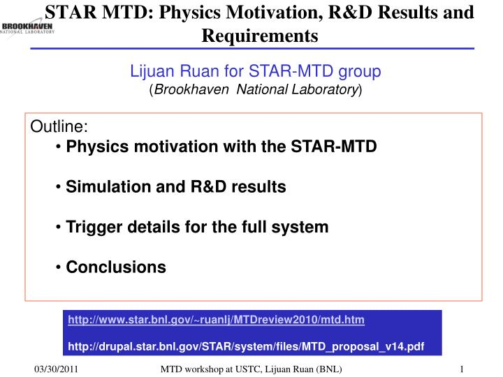 star mtd physics motivation r d results and requirements n.