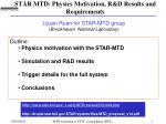 star mtd physics motivation r d results and requirements