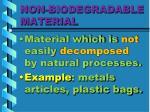non biodegradable material