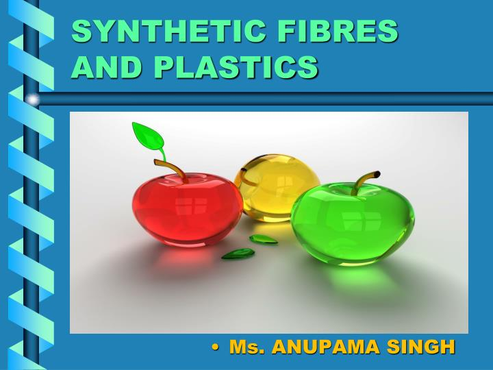 synthetic fibres and plastics n.