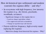 how do historical pre settlement and modern current fire regimes differ and why