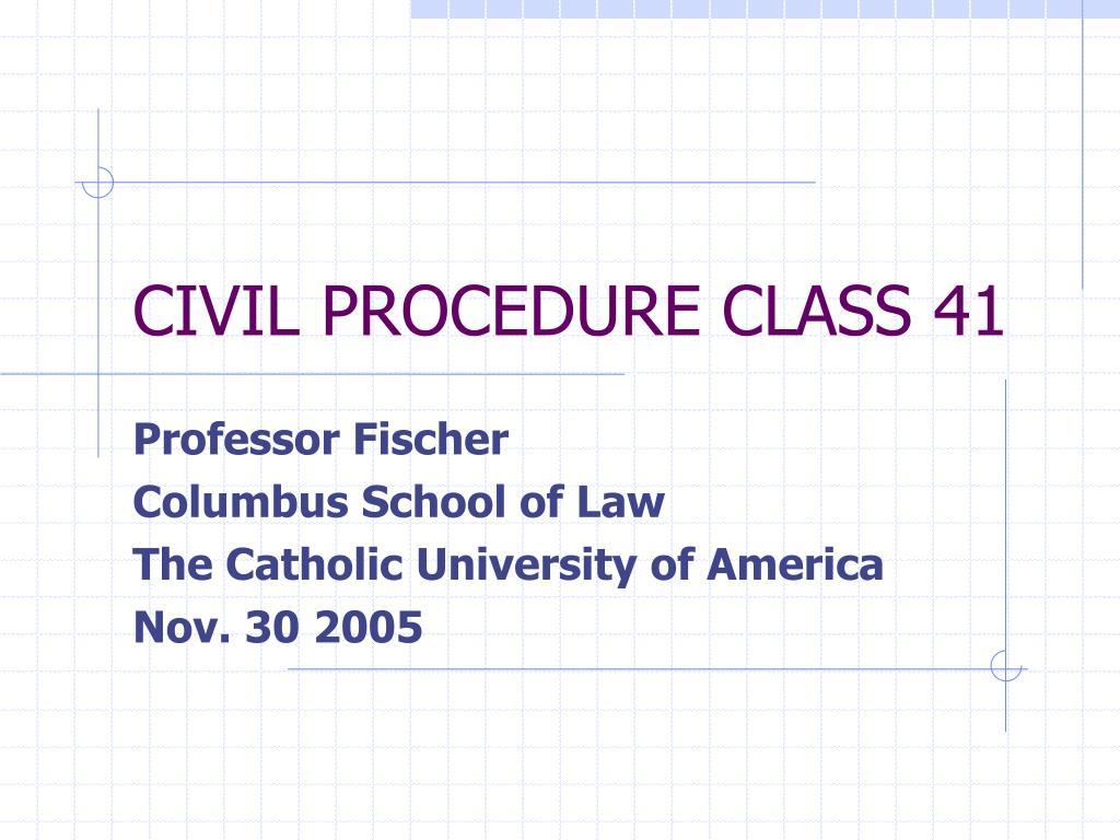 civil procedure class 41 l.