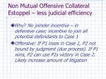 non mutual offensive collateral estoppel less judicial efficiency